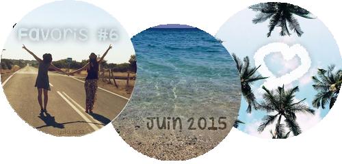 Favoris #6 | Juin 2015