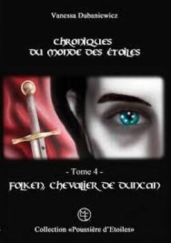 Chroniques du Monde des Etoiles, Tome 4, Folken, chevalier de Duncan - Vanessa Dubanievicz