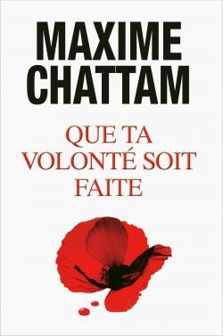 Que ta volonté soit faite - Maxime Chattam @ChattamMaxime @AlbinMichel