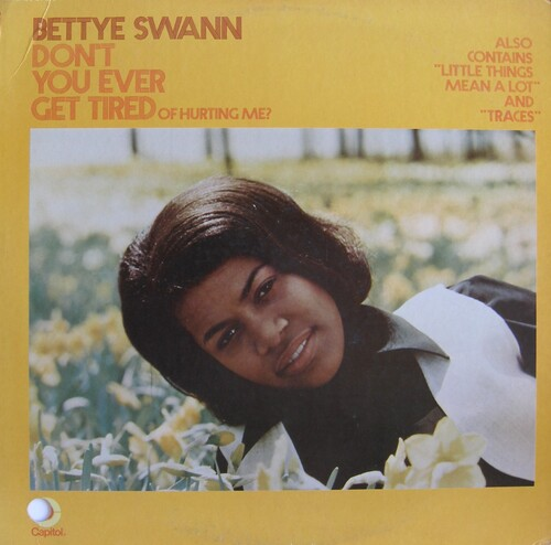 "Bettye Swann : Album "" Don't You Ever Get Tired (Of Hurting Me ?) "" Capitol Records ST-270 [ US ]"