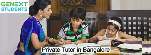 HIRE GENEXT STUDENTS PRIVATE TUTORS IN BANGALORE