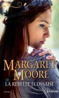 Chronique La rebelle écossaise de Margaret Moore