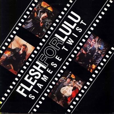 Flesh For Lulu - Siamese Twist - 1987