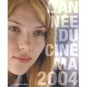 L'année Du Cinéma 2004 de Danièle Heymann