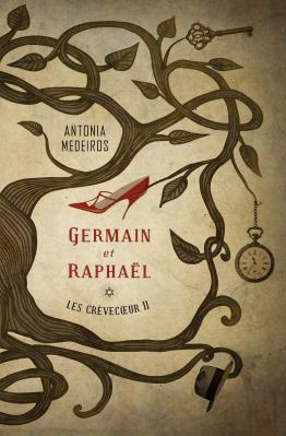 Les Crèvecœur - Tome 2 Germain et Raphaël - Antonia Medeiros