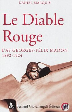 Le diable rouge - l'as Georges-Félix Madon  -  Daniel Marquis
