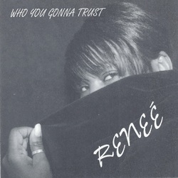 RENEE - WHO YOU GONNA TRUST (CDS 2001)