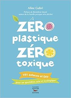 Zéro plastique zéro toxique (Aline GUBRI)