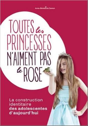 Chronique du livre {Toutes les princesses n'aiment pas le rose}