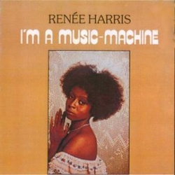 Renee Harris - I'm A Music Machine - Complete LP