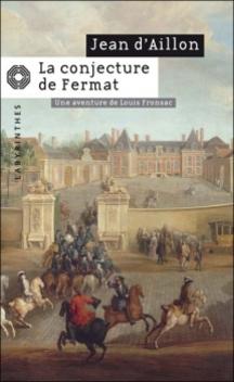 Les Enquêtes de Louis Fronsac, tome 4, La Conjecture de Fermat ; Jean d'Aillon