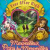 ever-after-high-tome-3-le-merveilleux-pays-des-merveilles-mini-cover
