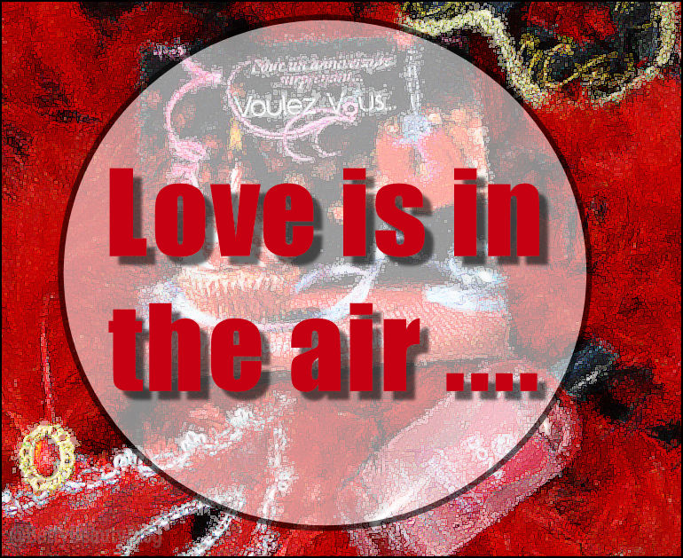 Love is in the air ....