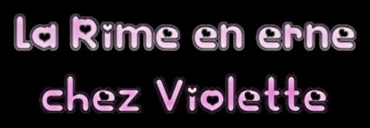 """Chez Violette la rime en"""""""" Erne"""""""" Jeudi 26 avril."""