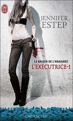 """""""L'éxécutrice"""" T.1 de Jennifer Estep"""