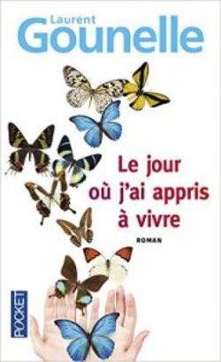 """""""Le jour où j'ai appris à vivre"""" de Laurent Gounelle"""