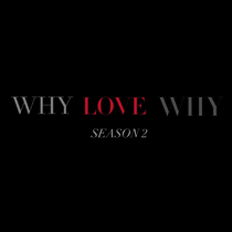 Why Love Why 2