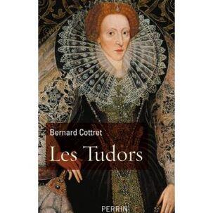 Les Tudors  -  Bernard Cottret