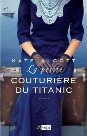 La petite couturière du Titanic - Kate Alcott