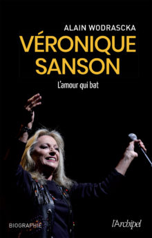 Véronique Sanson, l'amour qui bat - Alain Wodrascka