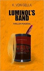 Luminol's Band de K. Von Gella