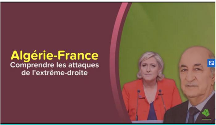 Algérie-France : Comprendre les attaques de Marine Le Pen
