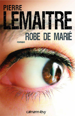 Robe de marié / Pierre Lemaitre
