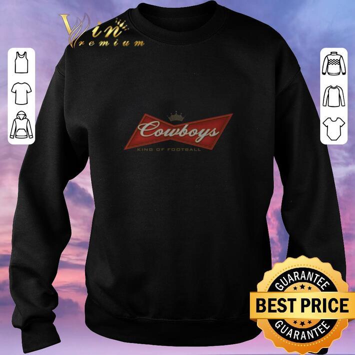 Original Budweiser Cowboys king of football shirt