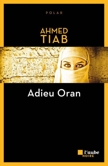 Adieu Oran - Ahmed Tiab