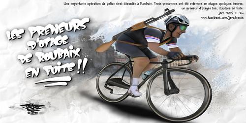 JERC 2015-11-26, J'espère que les braqueurs de Roubaix auront du fric. Ils auraient l'air cons sans gain... www.facebook.com/jercdessin Cliquer sur la photo pour voir en plus grand.