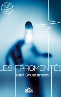 Les fragmentés T1 , Neal Shusterman