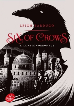 Six of Crows tome 2 de Leigh Bardugo