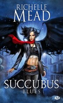 Succubus, Succubus blues de Richelle Mead, tome 1