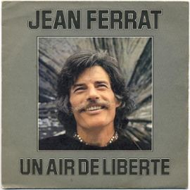 Un air de liberté - Jean Ferrat - Paroles et son