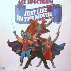 Ace Spectrum - Just Like In The Movies - Complete LP
