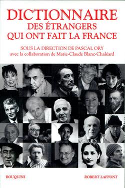 Dictionnaire des étrangers qui ont fait la France, Pascal Ory, Marie-Claude Blanc-Chaléard
