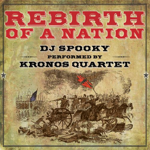 DJ Spooky and Kronos Quartet - Rebirth of a Nation (2015) [Alternative , Indie , Instrumental]