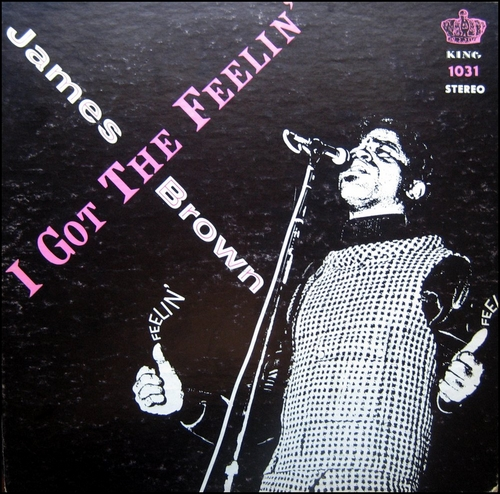 "1968 James Brown & The Famous Flames : "" I Got The Feelin' "" King Records KS 1031 [ US ]"