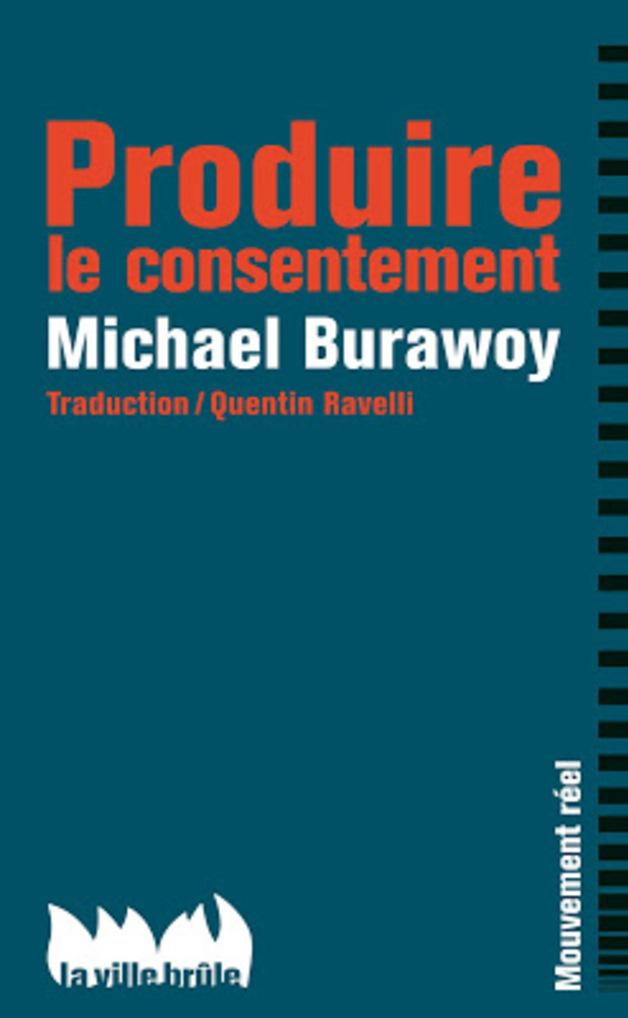 Consentement ouvrier / BURAWOY - 1979/2015