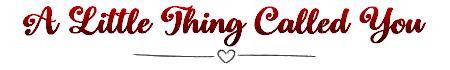Chapitre 2: A Little Thing Called You - 3ème partie