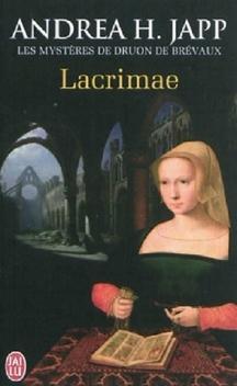 Les Mystères de Druon de Brévaux, tome 2, Lacrimae ; Andrea H. Japp