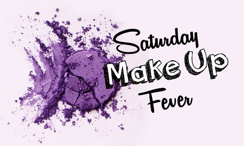Saturday Make Up Fever