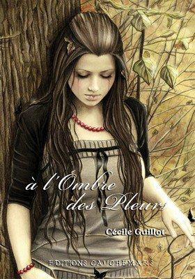 A l'ombre des pleurs de Cécile Guillot