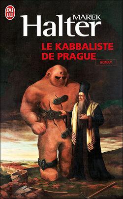Le Kabbaliste de Prague - Marek Halter