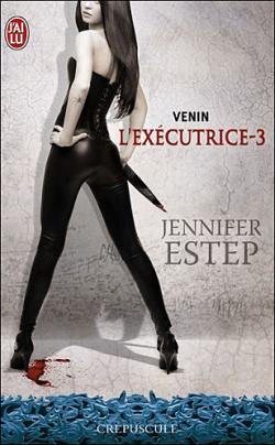 """""""L'éxécutrice"""" T.3 de Jennifer Estep"""
