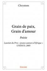 GRAIN de PAIX, GRAIN d'AMOUR par CHRYSTOM (www.edilivre.com)