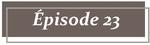 Épisode 23