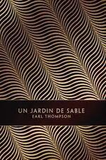UN JARDIN DE SABLE d' EARL THOMPSON