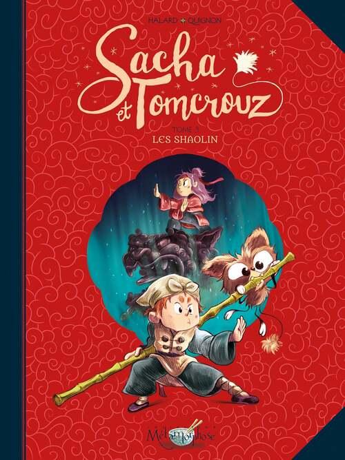 Sacha & Tomcrouz - Tome 03 Les Shaolins - Halard & Quignon