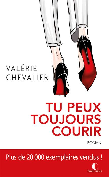 Tu peux toujours courir - Valérie Chevalier